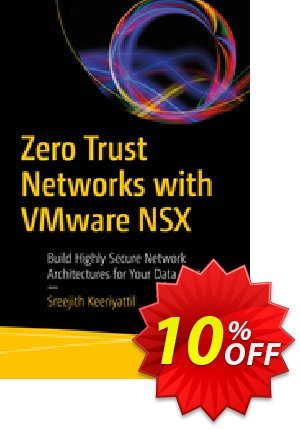 Zero Trust Networks with VMware NSX (Keeriyattil) discount coupon Zero Trust Networks with VMware NSX (Keeriyattil) Deal - Zero Trust Networks with VMware NSX (Keeriyattil) Exclusive Easter Sale offer for iVoicesoft