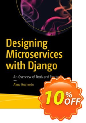 Designing Microservices with Django (Hochrein) discount coupon Designing Microservices with Django (Hochrein) Deal - Designing Microservices with Django (Hochrein) Exclusive Easter Sale offer for iVoicesoft