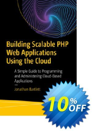 Building Scalable PHP Web Applications Using the Cloud (Bartlett) Coupon discount Building Scalable PHP Web Applications Using the Cloud (Bartlett) Deal. Promotion: Building Scalable PHP Web Applications Using the Cloud (Bartlett) Exclusive Easter Sale offer for iVoicesoft