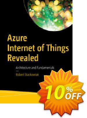 Azure Internet of Things Revealed (Stackowiak) 優惠券,折扣碼 Azure Internet of Things Revealed (Stackowiak) Deal,促銷代碼: Azure Internet of Things Revealed (Stackowiak) Exclusive Easter Sale offer for iVoicesoft