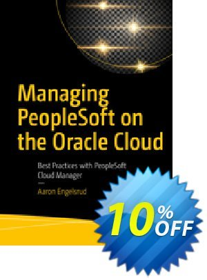 Managing PeopleSoft on the Oracle Cloud (Engelsrud) discount coupon Managing PeopleSoft on the Oracle Cloud (Engelsrud) Deal - Managing PeopleSoft on the Oracle Cloud (Engelsrud) Exclusive Easter Sale offer for iVoicesoft