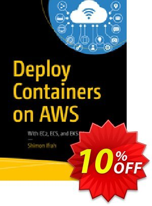Deploy Containers on AWS (Ifrah) discount coupon Deploy Containers on AWS (Ifrah) Deal - Deploy Containers on AWS (Ifrah) Exclusive Easter Sale offer for iVoicesoft