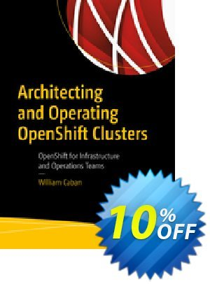 Architecting and Operating OpenShift Clusters (Caban) Coupon discount Architecting and Operating OpenShift Clusters (Caban) Deal. Promotion: Architecting and Operating OpenShift Clusters (Caban) Exclusive Easter Sale offer for iVoicesoft