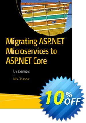 Migrating ASP.NET Microservices to ASP.NET Core (Classon) discount coupon Migrating ASP.NET Microservices to ASP.NET Core (Classon) Deal - Migrating ASP.NET Microservices to ASP.NET Core (Classon) Exclusive Easter Sale offer for iVoicesoft