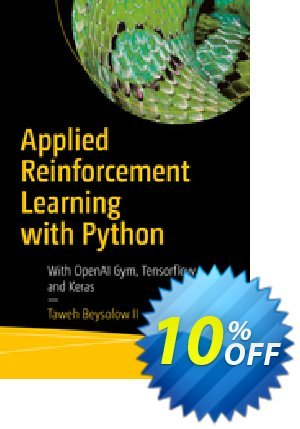 Applied Reinforcement Learning with Python (Beysolow) discount coupon Applied Reinforcement Learning with Python (Beysolow) Deal - Applied Reinforcement Learning with Python (Beysolow) Exclusive Easter Sale offer for iVoicesoft