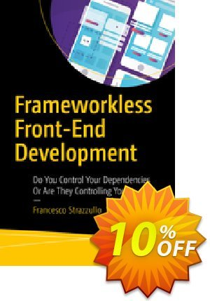 Frameworkless Front-End Development (Strazzullo) discount coupon Frameworkless Front-End Development (Strazzullo) Deal - Frameworkless Front-End Development (Strazzullo) Exclusive Easter Sale offer for iVoicesoft
