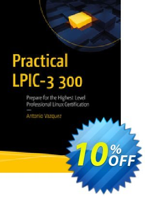 Practical LPIC-3 300 (Vazquez) discount coupon Practical LPIC-3 300 (Vazquez) Deal - Practical LPIC-3 300 (Vazquez) Exclusive Easter Sale offer for iVoicesoft