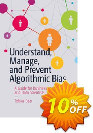 Understand, Manage, and Prevent Algorithmic Bias (Baer) 프로모션 코드 Understand, Manage, and Prevent Algorithmic Bias (Baer) Deal 프로모션: Understand, Manage, and Prevent Algorithmic Bias (Baer) Exclusive Easter Sale offer for iVoicesoft