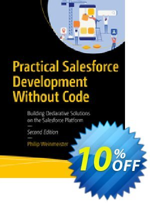 Practical Salesforce Development Without Code (Weinmeister) discount coupon Practical Salesforce Development Without Code (Weinmeister) Deal - Practical Salesforce Development Without Code (Weinmeister) Exclusive Easter Sale offer for iVoicesoft