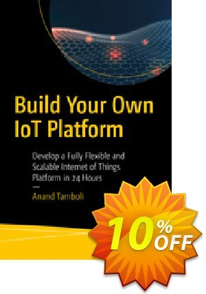 Build Your Own IoT Platform (Tamboli) discount coupon Build Your Own IoT Platform (Tamboli) Deal - Build Your Own IoT Platform (Tamboli) Exclusive Easter Sale offer for iVoicesoft