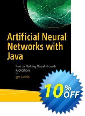 Artificial Neural Networks with Java (Livshin) discount coupon Artificial Neural Networks with Java (Livshin) Deal - Artificial Neural Networks with Java (Livshin) Exclusive Easter Sale offer for iVoicesoft