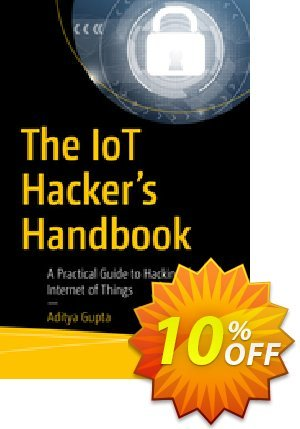 The IoT Hacker's Handbook (Gupta) discount coupon The IoT Hacker's Handbook (Gupta) Deal - The IoT Hacker's Handbook (Gupta) Exclusive Easter Sale offer for iVoicesoft