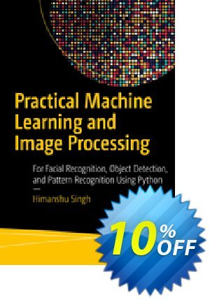 Practical Machine Learning and Image Processing (Singh) Coupon discount Practical Machine Learning and Image Processing (Singh) Deal. Promotion: Practical Machine Learning and Image Processing (Singh) Exclusive Easter Sale offer for iVoicesoft