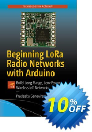Beginning LoRa Radio Networks with Arduino (Seneviratne) discount coupon Beginning LoRa Radio Networks with Arduino (Seneviratne) Deal - Beginning LoRa Radio Networks with Arduino (Seneviratne) Exclusive Easter Sale offer for iVoicesoft