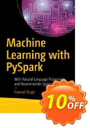 Machine Learning with PySpark (Singh) discount coupon Machine Learning with PySpark (Singh) Deal - Machine Learning with PySpark (Singh) Exclusive Easter Sale offer for iVoicesoft
