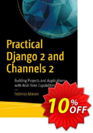 Practical Django 2 and Channels 2 (Marani) discount coupon Practical Django 2 and Channels 2 (Marani) Deal - Practical Django 2 and Channels 2 (Marani) Exclusive Easter Sale offer for iVoicesoft