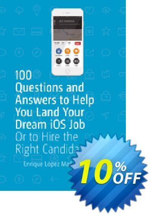 100 Questions and Answers to Help You Land Your Dream iOS Job (López Mañas) discount coupon 100 Questions and Answers to Help You Land Your Dream iOS Job (López Mañas) Deal - 100 Questions and Answers to Help You Land Your Dream iOS Job (López Mañas) Exclusive Easter Sale offer for iVoicesoft
