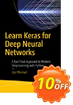 Learn Keras for Deep Neural Networks (Moolayil) Coupon discount Learn Keras for Deep Neural Networks (Moolayil) Deal. Promotion: Learn Keras for Deep Neural Networks (Moolayil) Exclusive Easter Sale offer for iVoicesoft