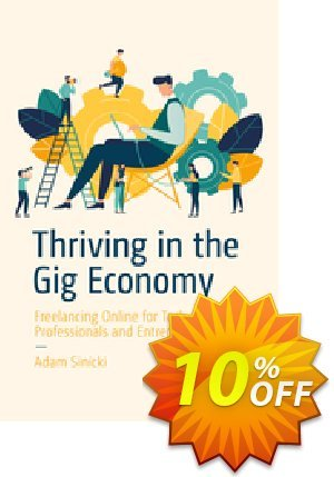 Thriving in the Gig Economy (Sinicki) discount coupon Thriving in the Gig Economy (Sinicki) Deal - Thriving in the Gig Economy (Sinicki) Exclusive Easter Sale offer for iVoicesoft