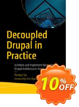 Decoupled Drupal in Practice (So) discount coupon Decoupled Drupal in Practice (So) Deal - Decoupled Drupal in Practice (So) Exclusive Easter Sale offer for iVoicesoft