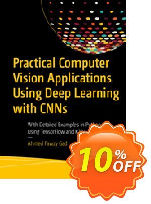Practical Computer Vision Applications Using Deep Learning with CNNs (Gad) Coupon discount Practical Computer Vision Applications Using Deep Learning with CNNs (Gad) Deal. Promotion: Practical Computer Vision Applications Using Deep Learning with CNNs (Gad) Exclusive Easter Sale offer for iVoicesoft