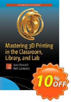 Mastering 3D Printing in the Classroom, Library, and Lab (Horvath) discount coupon Mastering 3D Printing in the Classroom, Library, and Lab (Horvath) Deal - Mastering 3D Printing in the Classroom, Library, and Lab (Horvath) Exclusive Easter Sale offer for iVoicesoft
