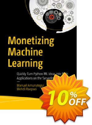 Monetizing Machine Learning (Amunategui) discount coupon Monetizing Machine Learning (Amunategui) Deal - Monetizing Machine Learning (Amunategui) Exclusive Easter Sale offer for iVoicesoft