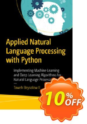 Applied Natural Language Processing with Python (Beysolow II) discount coupon Applied Natural Language Processing with Python (Beysolow II) Deal - Applied Natural Language Processing with Python (Beysolow II) Exclusive Easter Sale offer for iVoicesoft