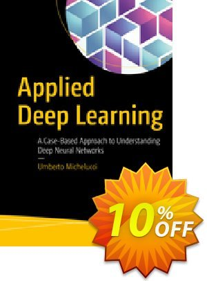 Applied Deep Learning (Michelucci) discount coupon Applied Deep Learning (Michelucci) Deal - Applied Deep Learning (Michelucci) Exclusive Easter Sale offer for iVoicesoft