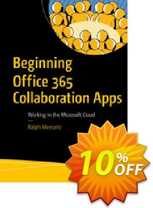Beginning Office 365 Collaboration Apps (Mercurio) discount coupon Beginning Office 365 Collaboration Apps (Mercurio) Deal - Beginning Office 365 Collaboration Apps (Mercurio) Exclusive Easter Sale offer for iVoicesoft
