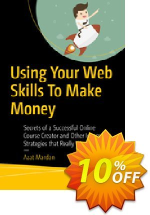Using Your Web Skills To Make Money (Mardan) Coupon discount Using Your Web Skills To Make Money (Mardan) Deal. Promotion: Using Your Web Skills To Make Money (Mardan) Exclusive Easter Sale offer for iVoicesoft