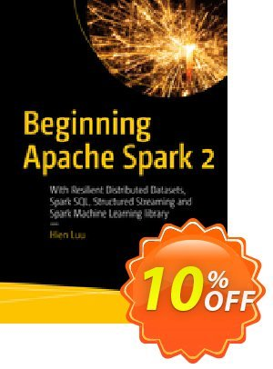 Beginning Apache Spark 2 (Luu) discount coupon Beginning Apache Spark 2 (Luu) Deal - Beginning Apache Spark 2 (Luu) Exclusive Easter Sale offer for iVoicesoft