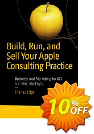 Build, Run, and Sell Your Apple Consulting Practice (Edge) Coupon discount Build, Run, and Sell Your Apple Consulting Practice (Edge) Deal. Promotion: Build, Run, and Sell Your Apple Consulting Practice (Edge) Exclusive Easter Sale offer for iVoicesoft