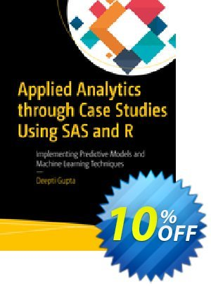 Applied Analytics through Case Studies Using SAS and R (Gupta) discount coupon Applied Analytics through Case Studies Using SAS and R (Gupta) Deal - Applied Analytics through Case Studies Using SAS and R (Gupta) Exclusive Easter Sale offer for iVoicesoft