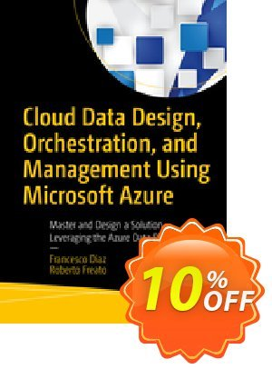 Cloud Data Design, Orchestration, and Management Using Microsoft Azure (Diaz) discount coupon Cloud Data Design, Orchestration, and Management Using Microsoft Azure (Diaz) Deal - Cloud Data Design, Orchestration, and Management Using Microsoft Azure (Diaz) Exclusive Easter Sale offer for iVoicesoft