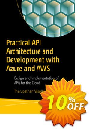 Practical API Architecture and Development with Azure and AWS (Vijayakumar) discount coupon Practical API Architecture and Development with Azure and AWS (Vijayakumar) Deal - Practical API Architecture and Development with Azure and AWS (Vijayakumar) Exclusive Easter Sale offer for iVoicesoft