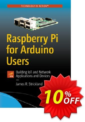 Raspberry Pi for Arduino Users (Strickland) discount coupon Raspberry Pi for Arduino Users (Strickland) Deal - Raspberry Pi for Arduino Users (Strickland) Exclusive Easter Sale offer for iVoicesoft