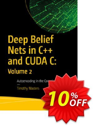 Deep Belief Nets in C++ and CUDA C: Volume 2 (Masters) 優惠券,折扣碼 Deep Belief Nets in C++ and CUDA C: Volume 2 (Masters) Deal,促銷代碼: Deep Belief Nets in C++ and CUDA C: Volume 2 (Masters) Exclusive Easter Sale offer for iVoicesoft
