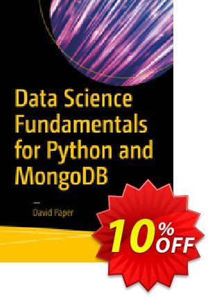 Data Science Fundamentals for Python and MongoDB (Paper) discount coupon Data Science Fundamentals for Python and MongoDB (Paper) Deal - Data Science Fundamentals for Python and MongoDB (Paper) Exclusive Easter Sale offer for iVoicesoft