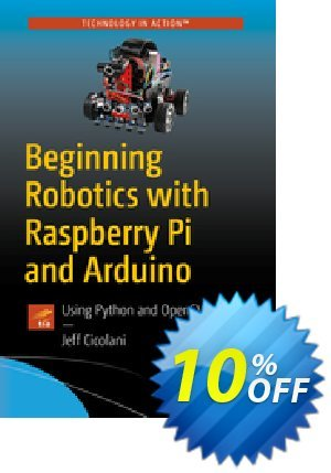 Beginning Robotics with Raspberry Pi and Arduino (Cicolani) discount coupon Beginning Robotics with Raspberry Pi and Arduino (Cicolani) Deal - Beginning Robotics with Raspberry Pi and Arduino (Cicolani) Exclusive Easter Sale offer for iVoicesoft