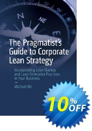 The Pragmatist's Guide to Corporate Lean Strategy (Nir) discount coupon The Pragmatist's Guide to Corporate Lean Strategy (Nir) Deal - The Pragmatist's Guide to Corporate Lean Strategy (Nir) Exclusive Easter Sale offer for iVoicesoft