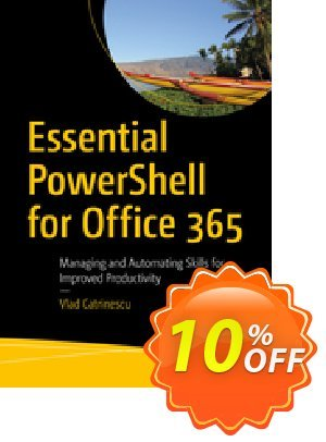 Essential PowerShell for Office 365 (Catrinescu) discount coupon Essential PowerShell for Office 365 (Catrinescu) Deal - Essential PowerShell for Office 365 (Catrinescu) Exclusive Easter Sale offer for iVoicesoft