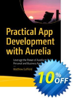 Practical App Development with Aurelia (Duffield) discount coupon Practical App Development with Aurelia (Duffield) Deal - Practical App Development with Aurelia (Duffield) Exclusive Easter Sale offer for iVoicesoft