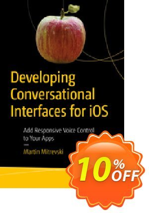 Developing Conversational Interfaces for iOS (Mitrevski) discount coupon Developing Conversational Interfaces for iOS (Mitrevski) Deal - Developing Conversational Interfaces for iOS (Mitrevski) Exclusive Easter Sale offer for iVoicesoft