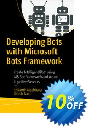 Developing Bots with Microsoft Bots Framework (Machiraju) discount coupon Developing Bots with Microsoft Bots Framework (Machiraju) Deal - Developing Bots with Microsoft Bots Framework (Machiraju) Exclusive Easter Sale offer for iVoicesoft