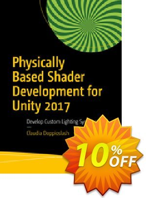 Physically Based Shader Development for Unity 2017 (Zignaigo) discount coupon Physically Based Shader Development for Unity 2017 (Zignaigo) Deal - Physically Based Shader Development for Unity 2017 (Zignaigo) Exclusive Easter Sale offer for iVoicesoft