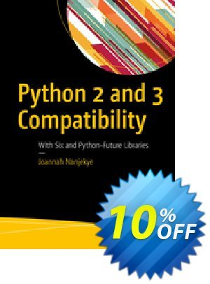 Python 2 and 3 Compatibility (Nanjekye) Coupon discount Python 2 and 3 Compatibility (Nanjekye) Deal. Promotion: Python 2 and 3 Compatibility (Nanjekye) Exclusive Easter Sale offer for iVoicesoft