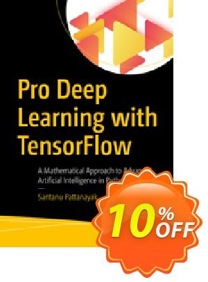 Pro Deep Learning with TensorFlow (Pattanayak) discount coupon Pro Deep Learning with TensorFlow (Pattanayak) Deal - Pro Deep Learning with TensorFlow (Pattanayak) Exclusive Easter Sale offer for iVoicesoft