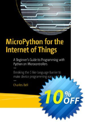 MicroPython for the Internet of Things (Bell) discount coupon MicroPython for the Internet of Things (Bell) Deal - MicroPython for the Internet of Things (Bell) Exclusive Easter Sale offer for iVoicesoft