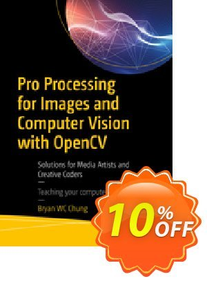 Pro Processing for Images and Computer Vision with OpenCV (Chung) discount coupon Pro Processing for Images and Computer Vision with OpenCV (Chung) Deal - Pro Processing for Images and Computer Vision with OpenCV (Chung) Exclusive Easter Sale offer for iVoicesoft